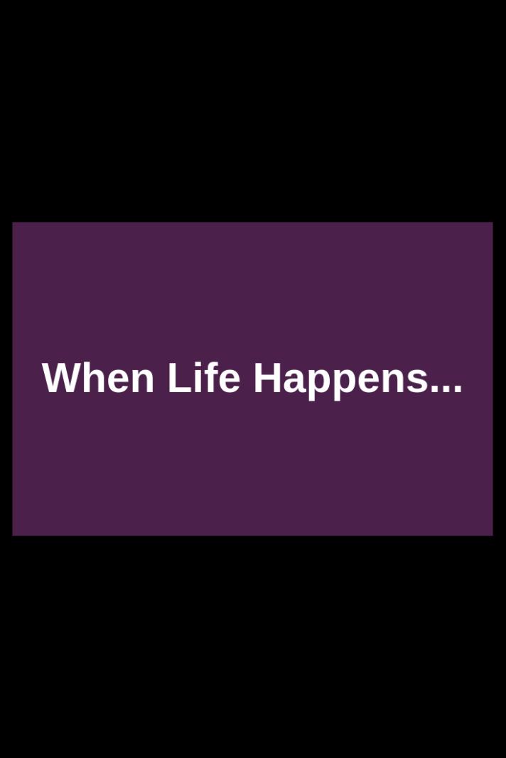when-life-happens