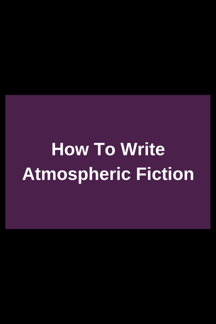 how-to-write-atmospheric-fiction