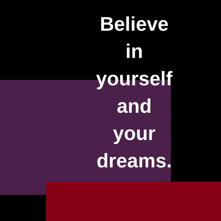 believe-in-yourself-and-your-dreams